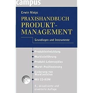 Praxishandbuch Produktmanagement: Grundlagen und Instrumente Mit CD-ROM