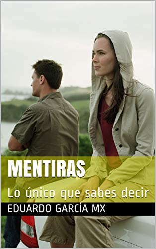 MENTIRAS : Lo único que sabes decir (Las Cartas Que Nunca Te Di ) (Spanish Edition) (Mx-juvenile)