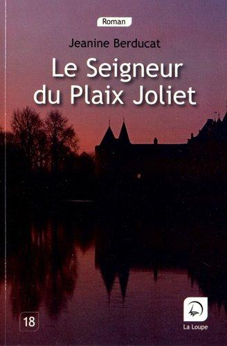 Le seigneur du Plaix Joliet : roman