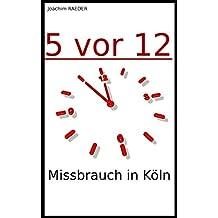 5 vor 12: Missbrauch in Köln
