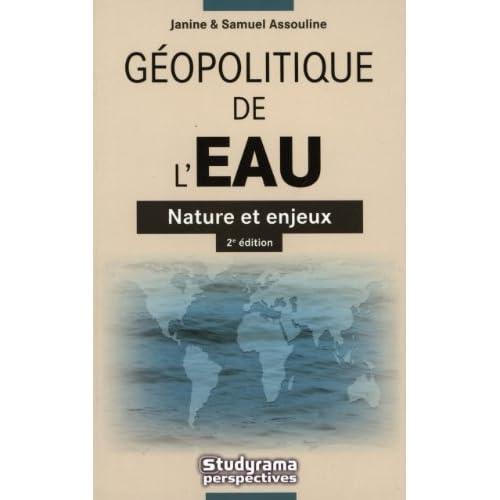 Géopolitique de l'eau : Nature et enjeux de Janine Assouline (12 janvier 2009) Broché