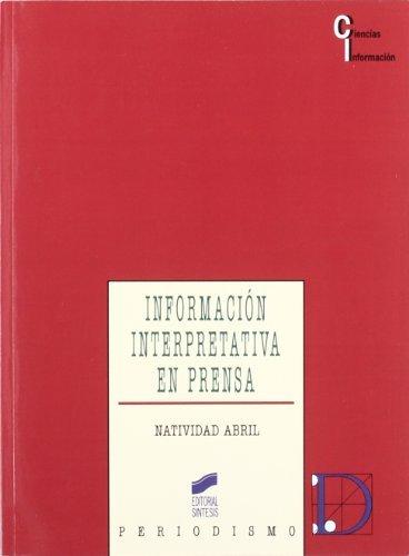 Información interpretativa en prensa (Periodismo) por Natividad Abril