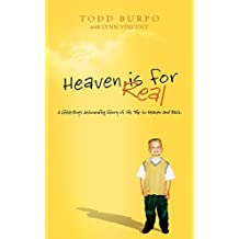 Heaven is for Real: A Little Boy's Astounding Story of His Trip to Heaven and Back, Deluxe Edition by Todd Burpo (2011-10-31)