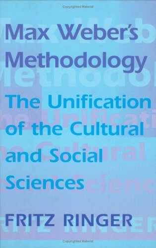 Max Weber's Methodology: The Unification of the Cultural and Social Sciences by Fritz Ringer (1998-02-01)
