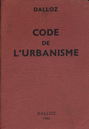 Code de l'urbanisme 2 e édition. (Urbanisme, Droit, Construction, Législation) 1980. par DALLOZ