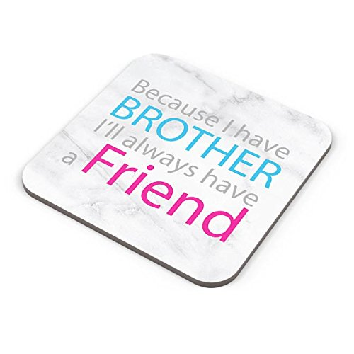 Coasters - Brother,Sister,Family,Love,Friend,Trending,Latest,Special,Festival,Rakshabandhan,Love,Friendship | Rakhi gift ideas for brother bhai bhaiya bro bhai dooj | Best present for brother friend | Because I Have Brother - Rakshabandhan Special Coaster (Size: 3.75 x 3.75 inches) By PosterGuy  available at amazon for Rs.199