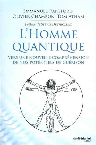 L'homme quantique : Vers une nouvelle compréhension de nos potentiels de guérison