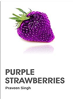 Purple Strawberries (First Book 1) by [Singh, Praveen]