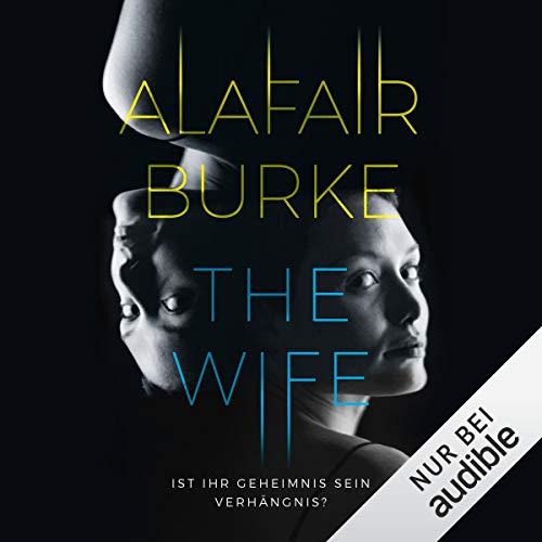 The Wife: Ist ihr Geheimnis sein Verhängnis?