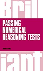 Brilliant Passing Numerical Reasoning Tests: Everything you need to know to understand how to practise for and pass numerical reasoning tests (Brilliant Business)