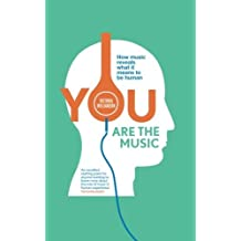 You Are the Music: How Music Reveals What it Means to be Human by Victoria Williamson (2015-09-22)
