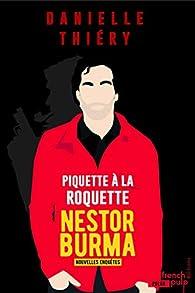 Piquette à la Roquette - Les nouvelles enquêtes de Nestor Burma par Danielle Thiéry