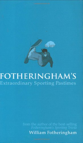 Fotheringham's Extraordinary Sporting Pastimes por William Fotheringham