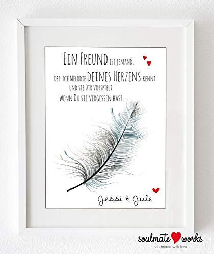Personalisierter Druck mit Feder - für die beste Freundin Ein Freund ist jemand, der die Melodie Deines Herzens kennt.