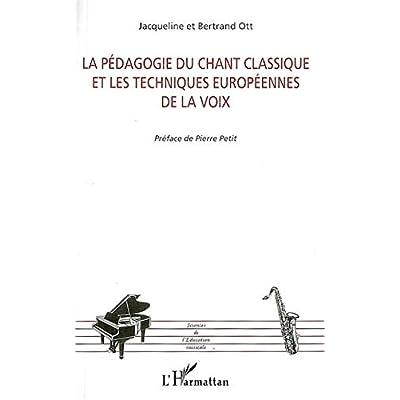 La pédagogie du chant classique et les techniques européennes de la voix