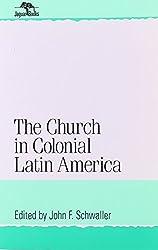 The Church in Colonial Latin America (Jaguar Books on Latin America) (2000-03-01)