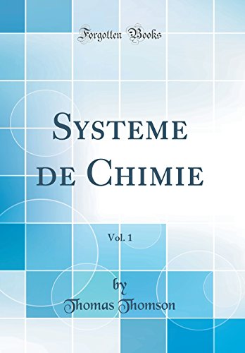 Systeme de Chimie, Vol. 1 (Classic Reprint)