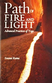 Path of Fire and Light, Vol. 1: Advanced Practices of Yoga by [Rama, Swami]
