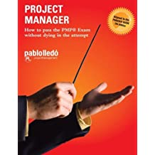 Project Manager: How to pass the PMP Exam without dying in the attempt