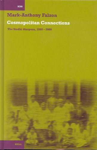 Cosmopolitan Connections: The Sindhi Diaspora, 1860 - 2000 (International Comparative Social Studies)