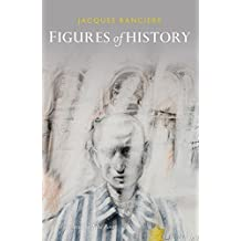 Figures of History by Jacques Ranci?re (2014-09-15)