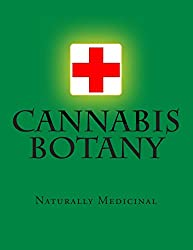 Cannabis Botany: Naturally Medicinal
