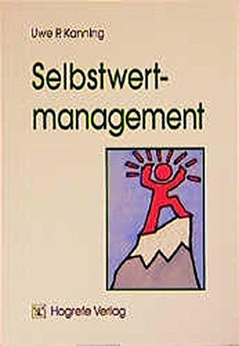 Selbstwertmanagement: Die Psychologie des selbstwertdienlichen Verhaltens
