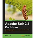[(Apache Solr 3.1 Cookbook * * )] [Author: Rafal Kuc] [Jul-2011]