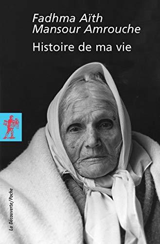 Histoire de ma vie par Fadhma Aïth Mansour AMROUCHE
