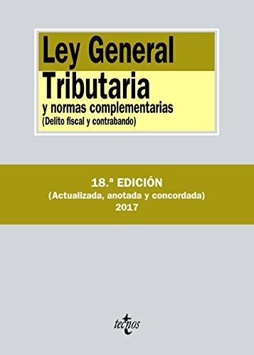 Ley General Tributaria y normas complementarias: Delito fiscal y contrabando (Derecho - Biblioteca De Textos Legales) por Editorial Tecnos
