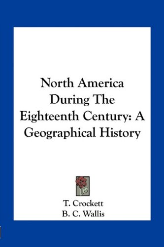 North America During the Eighteenth Century: A Geographical History
