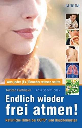 Ersticken Erste Hilfe (Endlich wieder frei atmen!: Was jeder (Ex-)Raucher wissen sollte.  Natürliche Hilfen bei COPD* und Raucherhusten.)