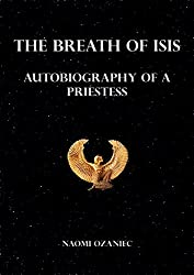 The Breath of Isis: Autobiography of a Priestess (English Edition)