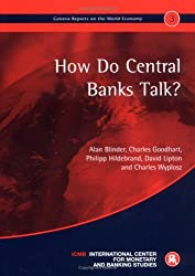 How do Central Banks Talk?: Geneva Reports on the World Economy 3 by Alan S. Blinder (2001-11-21)
