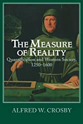 The Measure of Reality: Quantification in Western Europe, 1250-1600
