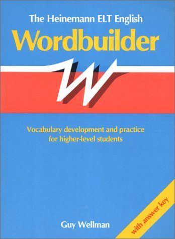 The Heinemann ELT English Wordbuilder: With Answer Key: Vocabulary Development and Practice for Higher-level Students by Guy Wellman (30-Nov-1989) Paperback