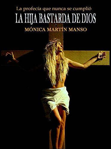 La hija bastarda de Dios: La profecía que nunca se cumplió