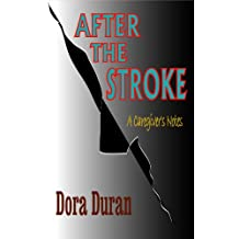 After the Stroke: A Caregiver's Notes (English Edition)