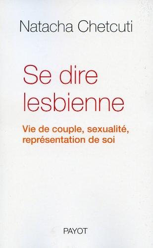 Se dire lesbienne. Vie de couple, sexualité, représentation de soi
