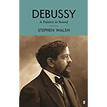 Debussy: A Painter in Sound (English Edition)
