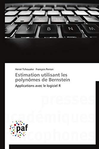 Estimation utilisant les polynômes de Bernstein: Applications avec le logiciel R (OMN.PRES.FRANC.)