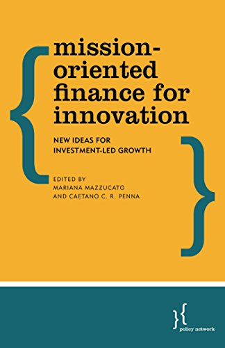 Mission-Oriented Finance for Innovation: New Ideas for Investment-Led Growth (English Edition) -