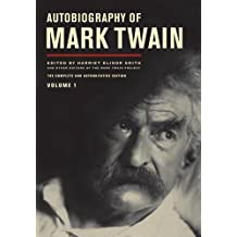 Autobiography of Mark Twain, Volume I (Mark Twain Papers)