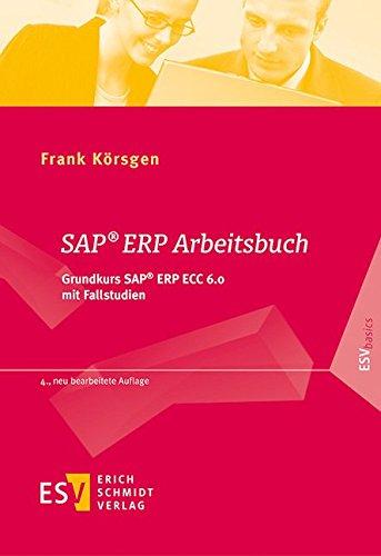 SAP® ERP Arbeitsbuch: Grundkurs SAP® ERP ECC 6.0 mit Fallstudien (ESVbasics)