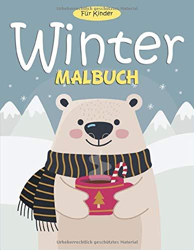 Winter Malbuch Für Kinder: 55 Malvorlagen Winter - Malbuch Winter Für Kinder ab 3 Jahre - Geschenkidee Für Kinder Mädchen und Jungen - Winter Buch Kinder