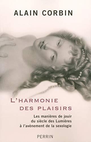 L'Harmonie des plaisirs par Alain CORBIN