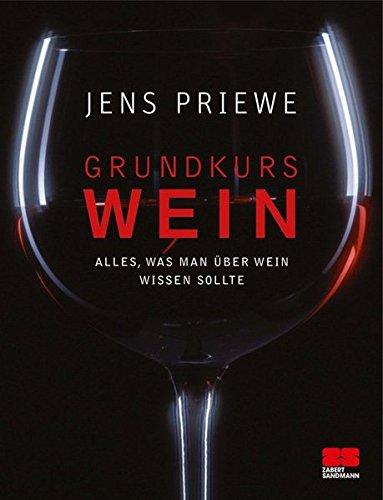 Preisvergleich Produktbild Grundkurs Wein: Alles, was man über Wein wissen sollte