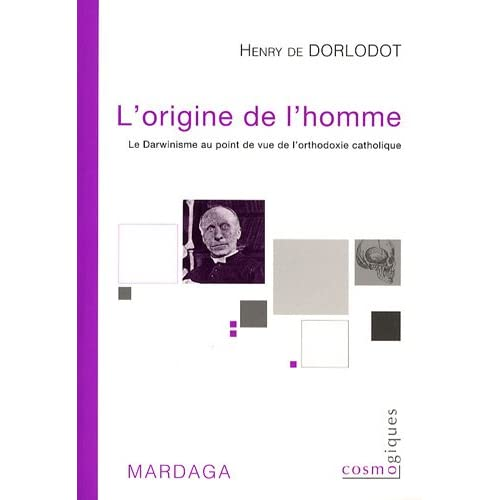 L'origine de l'homme : Le Darwinisme au point de vue de l'orthodoxie catholique, Tome 2