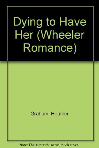 Dying to Have Her by Heather Graham (2001-08-02)