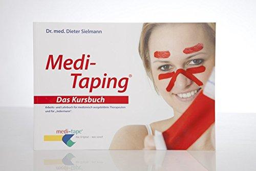 Medi-Taping Das Kursbuch: Arbeits- und Lehrbuch für medizinisch ausgebildete Therapeuten und für Jedermann Taping Fuß
